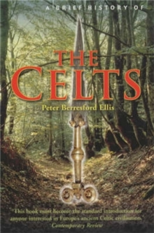 A Brief History of the Celts, Paperback / softback Book