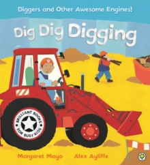 Awesome Engines: Dig Dig Digging Board Book, Paperback Book
