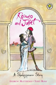 Shakespeare Stories: Romeo And Juliet : Shakespeare Stories for Children, Paperback Book