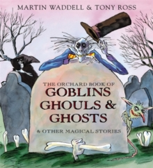 The Orchard Book of Goblins, Ghouls and Ghosts and Other Magical Stories, Hardback Book
