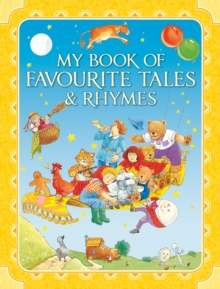 My Book of Favourite Tales and Rhymes, Hardback Book