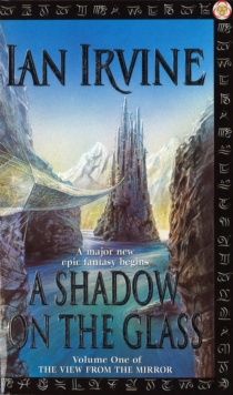 A Shadow On The Glass : The View From The Mirror, Volume One (A Three Worlds Novel), Paperback Book