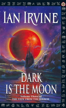 Dark Is The Moon : The View From The Mirror, Volume Three (A Three Worlds Novel), Paperback Book