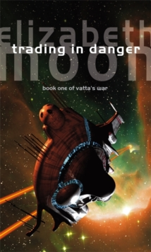 Trading In Danger : Vatta's War: Book One, Paperback Book