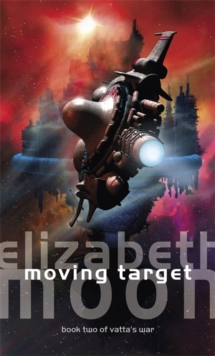 Moving Target : Vatta's War: Book Two, Paperback Book