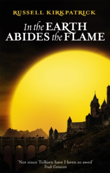 In The Earth Abides The Flame : Book Two, The Fire of Heaven Trilogy, Paperback / softback Book
