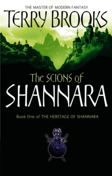 The Scions Of Shannara : The Heritage of Shannara, book 1, Paperback Book