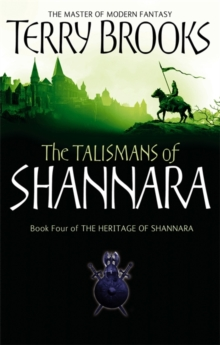 The Talismans Of Shannara : The Heritage of Shannara, book 4, Paperback Book
