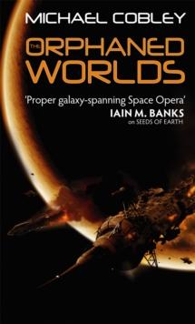 The Orphaned Worlds : Book Two of Humanity's Fire, Paperback Book