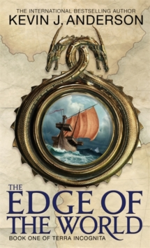 The Edge Of The World : Book 1 of Terra Incognita, Paperback Book