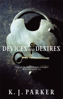 Devices And Desires : The Engineer Trilogy: Book One, Paperback Book