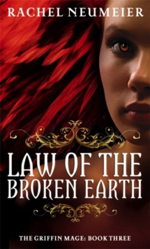 Law Of The Broken Earth : The Griffin Mage: Book Three, Paperback Book