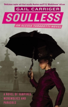 Soulless : Book 1 of The Parasol Protectorate, Paperback Book
