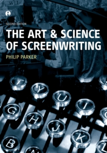 The Art and Science of Screenwriting, Paperback Book
