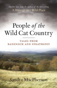 People of the Wild Cat Country : Tales from Badenoch and Strathspey, Paperback Book