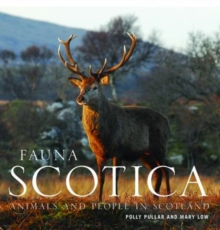 Fauna Scotica : Animals and People in Scotland, Hardback Book