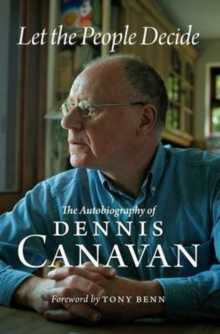 Let the People Decide : The Autobiography of Dennis Canavan, Paperback / softback Book