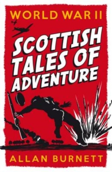 World War II : Scottish Tales of Adventure, Paperback Book