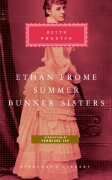Ethan Frome, Summer, Bunner Sisters, Hardback Book