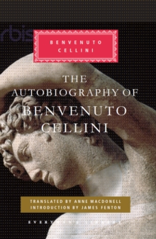 The Autobiography of Benvenuto Cellini, Hardback Book