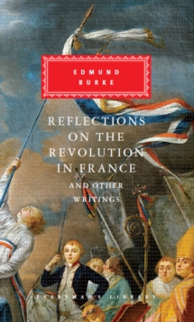 Reflections on the Revolution in France and Other Writings, Hardback Book