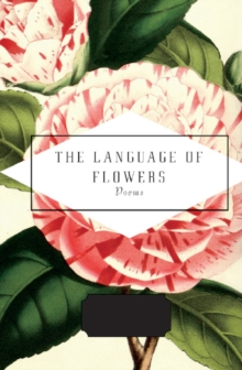 The Language of Flowers : Selected by Jane Holloway, Hardback Book