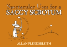Spectacular Uses for a Saggy Scrotum, Paperback Book