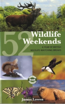 52 Wildlife Weekends : A Year of British Wildlife-watching Breaks, Paperback Book