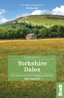 Yorkshire Dales : Local, Characterful Guides to Britain's Special Places, Paperback Book