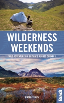 Wilderness Weekends : Wild adventures in Britain's rugged corners, Paperback Book