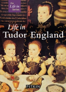 Life in Tudor England, Paperback Book