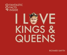 I Love Kings and Queens : 400 Fantastic Facts, Paperback / softback Book