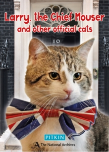 Larry the Chief Mouser : And Other Official Cats, Paperback / softback Book