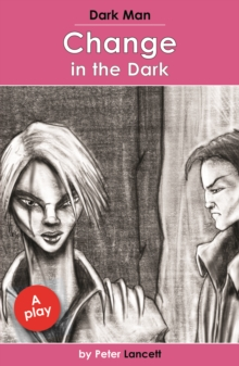 Change in the Dark : Dark Man Plays, Paperback Book