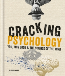 Cracking Psychology : You, this book & the science of the mind, Hardback Book