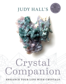 Judy Hall's Crystal Companion : Enhance your life with crystals, Paperback Book