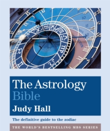 The Astrology Bible : The definitive guide to the zodiac, Paperback / softback Book