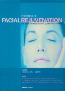 Textbook of Facial Rejuvenation : The Art of Minimally Invasive Combination Therapy, Hardback Book