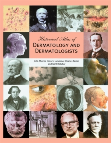 Historical Atlas of Dermatology and Dermatologists, PDF eBook