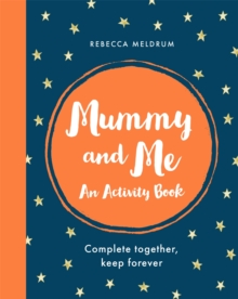 Mummy and Me : An Activity Book: Complete Together, Keep Forever, Paperback / softback Book