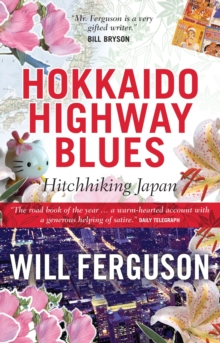 Hokkaido Highway Blues : Hitchhiking Japan, Paperback Book