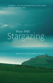 Stargazing : Memoirs of a Young Lighthouse Keeper, Paperback / softback Book