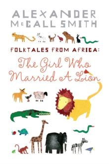 The Girl Who Married A Lion : Folktales From Africa, Paperback / softback Book