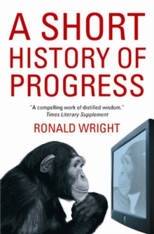 A Short History Of Progress, Paperback / softback Book