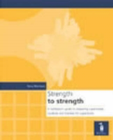 Strength to Strength : A Facilitator's Guide to Preparing Supervisers, Students and Trainees for Supervision, Loose-leaf Book