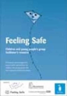 Feeling Safe : Children and Young People's Group Facilitator's Resource, Spiral bound Book