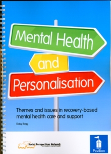 Mental Health and Personalisation : Themes and Issues in Recovery-Based Mental Health Care and Support, Paperback Book