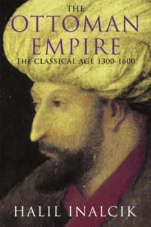 The Ottoman Empire : 1300-1600, Paperback Book