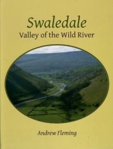 Swaledale : Valley of the Wold River, Paperback Book