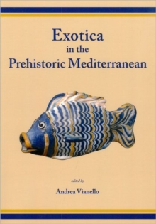 Exotica in the Prehistoric Mediterranean, Paperback Book